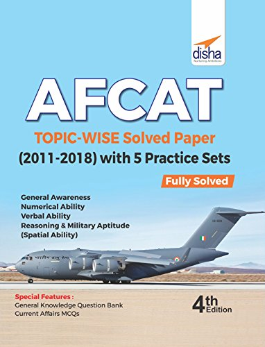 AFCAT Topic-wise Solved Papers (2011-18) with 5 Practice Sets