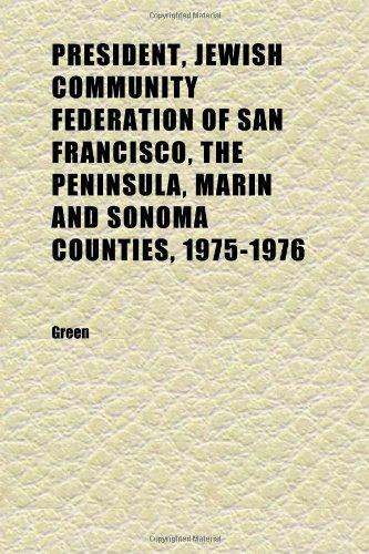President, Jewish Community Federation of San Francisco, the Peninsula, Marin and Sonoma Counties, 1975-1976; Oral History Transcript | 1996