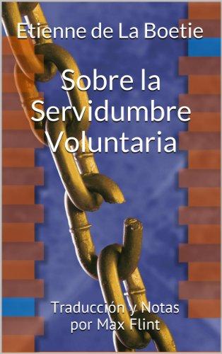 Sobre la Servidumbre Voluntaria por Etienne de La Boetie