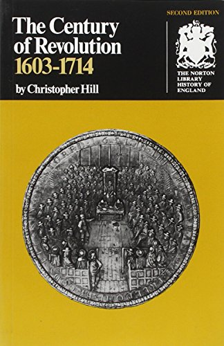 The Century of Revolution: 1603-1714 (Norton Library History of England)