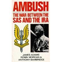 Ambush: The War Between the S.A.S. and the I.R.A. by Anthony Bainbridge (1988-12-02)