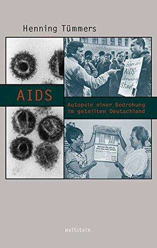 AIDS: Autopsie einer Bedrohung im geteilten Deutschland (Beiträge zur Geschichte des 20. Jahrhunderts)