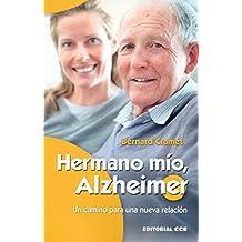 Hermano mío, Alzheimer: Un camino para una nueva relación (Mayores)