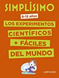 Simplísimo. Los experimentos científicos más fáciles del mundo (Larousse - Infantil / Juvenil - Castellano - A Partir De 8 Años)