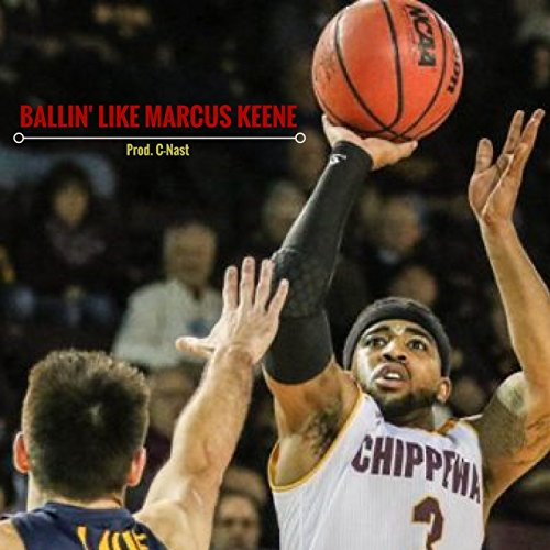 Ballin' Like Marcus Keene [Explicit]