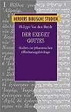 Der Exeget Gottes: Studien zur johanneischen Offenbarungstheologie (Herders biblische Studien) - Philippe van den Heede