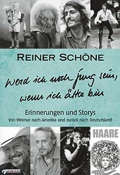Werd ich noch jung sein, wenn ich älter bin: Erinnerungen und Storys - Von Weimar nach Amerika und zurück nach Deutschland