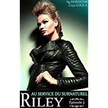 Au service du surnaturel - Saison 3 : RILEY - Épisode 3