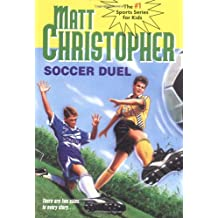 Soccer Duel: There are two sides to every story... (Matt Christopher Sports Classics)