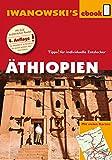 Äthiopien - Reiseführer von Iwanowski: Individualreiseführer mit vielen Detailkarten und Karten-Download (Reisehandbuch)