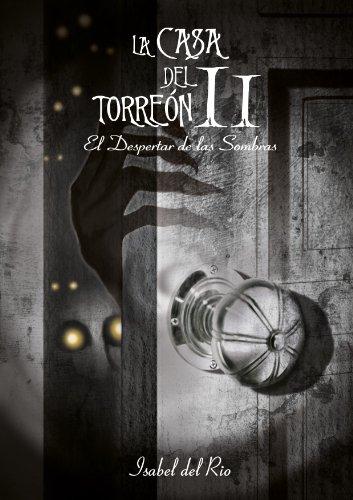 La Casa del Torreón II El Despertar de las Sombras de [del Río, Isabel]