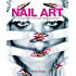 Nail Art: Inspiring Designs by the World's Leading Technicians