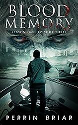 Blood Memory: A Zombie Apocalypse Series (Episode Three) (English Edition)