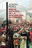 Breve historia de la Inquisición en España (Humanidades)