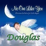 No One Like You - Christian Lullabies for Little Angels: Douglas