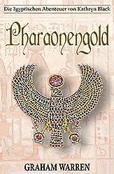 Pharaonengold (Die ägyptischen Abenteuer von Kathryn Black 4)