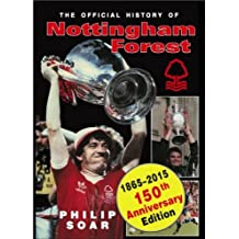 The Official History of Nottingham Forest FC (150th Anniversary ed)