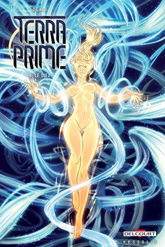 Terra Prime T04: Le Dieu par Philippe Ogaki