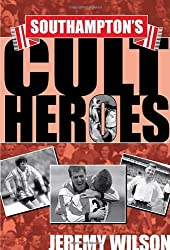 Southampton's Cult Heroes: Saints' 20 Greatest Icons