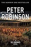 Wednesday's Child (Inspector Banks) by Peter Robinson