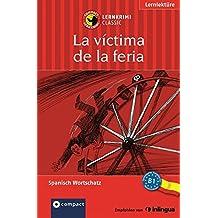 La víctima de la feria: Compact Lernkrimi. Spanisch Grundwortschatz - Niveau B1