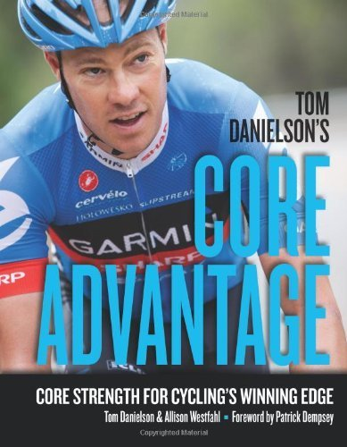 Portada del libro CORE ADVANTAGE {Tom Danielson's Core Advantage}: Core Strength for Cycling's Winning Edge by Tom Danielson, Allison Westfahl and Patrick Dempsey (Jan 1, 2013)