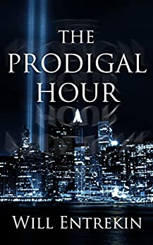 The Prodigal Hour: A Time Travel Novel by [Entrekin, Will]