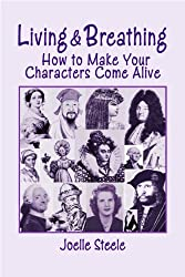 Living And Breathing: How To Make Your Characters Come Alive