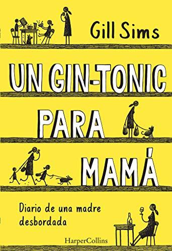 Un gin-tonic para mamá. Diario de una madre desbordada (HARPERCOLLINS) por Gill Sims