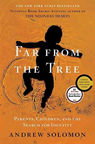 [(Far from the Tree : Parents, Children, and the Search for Identity)] [By (author) Andrew Solomon] published on (November, 2012)