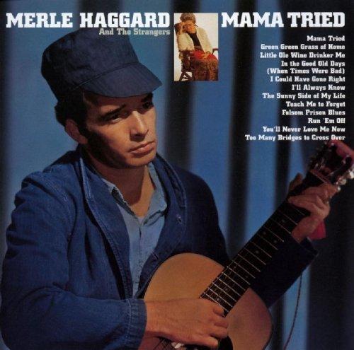 Mama Tried (2001 Digital Remaster)