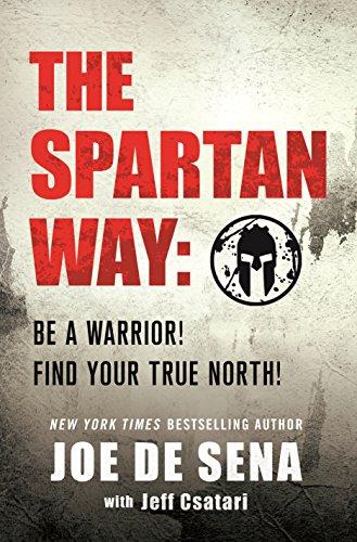 The Spartan Way: The Simple 11th Century Cure for Our Unhealthy 21st Century Lives por Joe De Sena