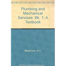 Plumbing and Mechanical Services: Bk. 1: A Textbook