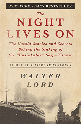 the tragedy of the titanic as described in the night lives on by walter lord A night to remember has 14,224 ratings and very very concise recalling of what happened the night the titanic walter lord has described all of it in this.