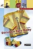 Stricken fürs Baby: Pullis, Mützen, Söckchen