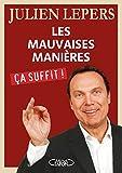 Les mauvaises manières, ça suffit ! (French Edition)