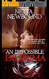 An Impossible Dilemma: A Psychological Thriller Novel