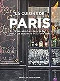 Französisches Kochbuch: La Cuisine de Paris. Eine kulinarische Reise durch die Küche Paris'. Die 100 besten Rezepte,  von Gastronomen, Bäckern und Marktfrauen aus Paris.