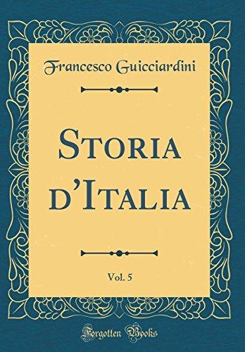 Storia d'Italia, Vol. 5 (Classic Reprint)