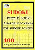 Sudoku Puzzle Book: A bargain bonanza for Sudoku lovers 400 Easy To Medium Puzzles: Volume 2