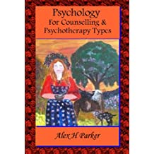 Psychology for Psychotherapy Counselling Types