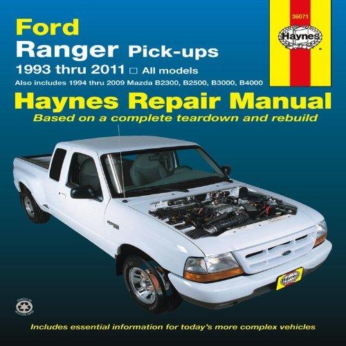 Haynes Repair Manual: Ford Ranger Pick-Ups 1993 thru 2011, also includes 1994 thru 2009 Mazda B2300, B2500, B3000, B4000 by Editors of Haynes Manuals(1905-07-05) (Ford Ranger Haynes)