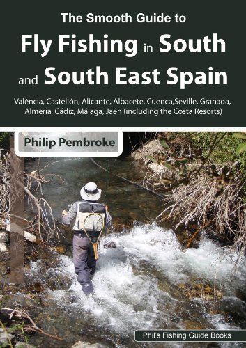 The Smooth Guide to Fly Fishing in South and South East Spain and the Costa Resorts (Phil's Fishing Guide Books Book 1) (English Edition)