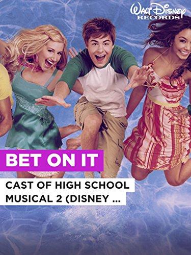 """Bet On It im Stil von """"Cast of High School Musical 2 (Disney Original)"""""""