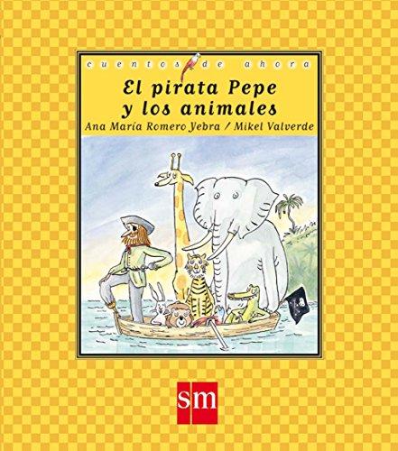 El pirata Pepe y los animales (Cuentos de ahora)