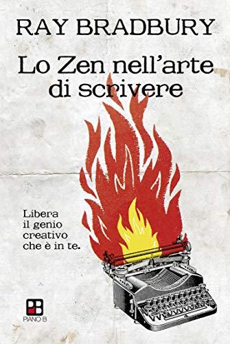 Lo Zen nell'arte di scrivere. Libera il genio creativo che è in te (Fuoricollana) (Italian Edition)