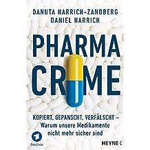 Pharma-Crime: Kopiert, gepanscht, verfälscht – Warum unsere Medikamente nicht mehr sicher sind