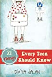 21 Things Every Teen Should Know