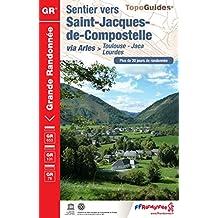 Sentier vers Saint-Jacques-de-Compostelle via Arles (Toulouse, Jaca, Lourdes)