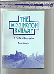 The Wissington Railway: Fenland Enterprise